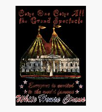 The Grand Spectacle. the White House Circus....The Race for the US White house 2016 Photographic Print