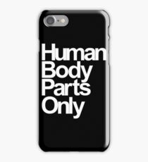 Human Body Parts Only iPhone Case/Skin