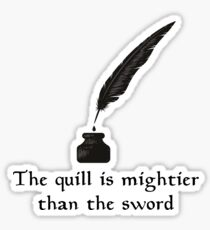 The Quill is mightier than the sword Sticker