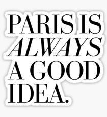 Paris Is Always A Good Idea Sticker