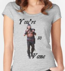 You're so Vane Women's Fitted Scoop T-Shirt