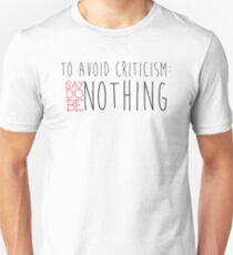Avoid Criticism Unisex T-Shirt