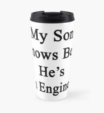Taza de viaje Mi hijo sabe lo mejor que es un ingeniero