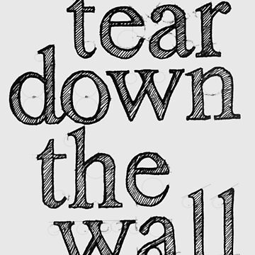 Tear Down the Wall by melissapeterson