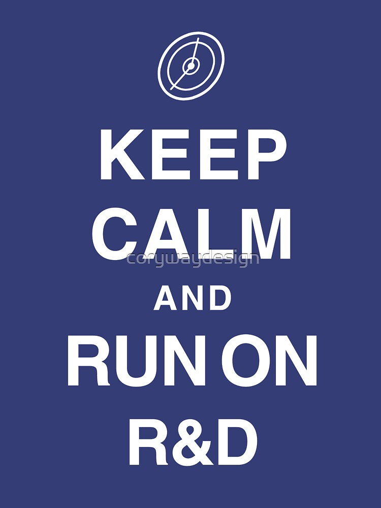 Keep Calm and Run on R&D by corywaydesign