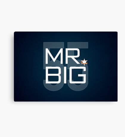 Mr. Big Canvas Print