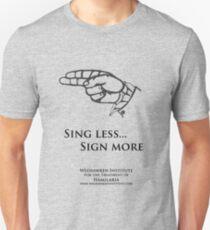 Hamilara - Sing Less, Zeichen mehr Unisex T-Shirt
