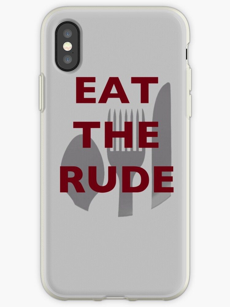 Eat The Rude Phone Case by grahamcrackerz