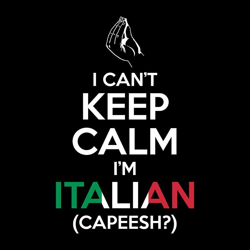 Картинки по запросу i cant keep calm i'm italian