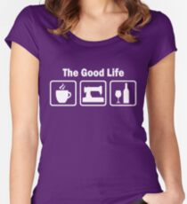 Funny Sewing The Good Life Women's Fitted Scoop T-Shirt
