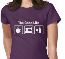 Funny Sewing The Good Life Womens Fitted T-Shirt
