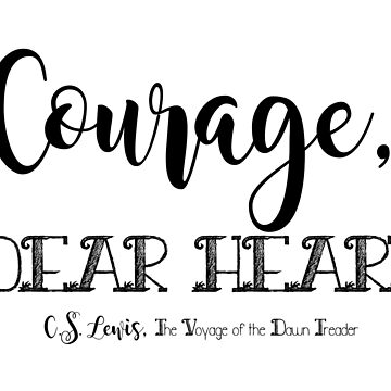Courage, dear heart. by collectiveminds