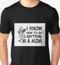 I Know How To Do Anything Unisex T-Shirt