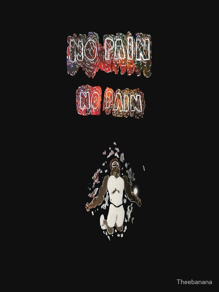No Pain No Pain by Theebanana