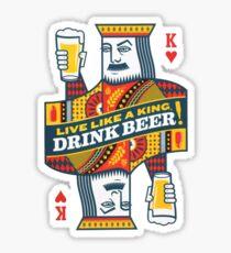 Drink like a King Sticker