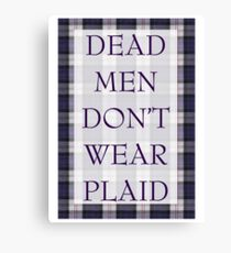 DEAD MEN DON'T WEAR PLAID Canvas Print