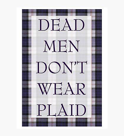 DEAD MEN DON'T WEAR PLAID Photographic Print
