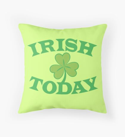 IRISH today with simple green shamrock Throw Pillow