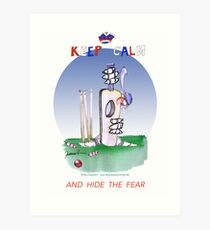 Keep Calm and hide the fear - tony fernandes Art Print
