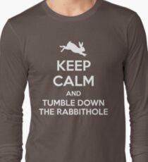 [ Keep Calm ] And Tumble Down the Rabbit Hole Long Sleeve T-Shirt