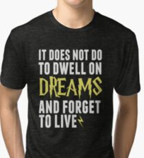Albus Dumbledore - Dwell on Dreams Tri-blend T-Shirt