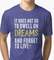 Albus Dumbledore - Dwell on Dreams Tri-blend T-Shirt