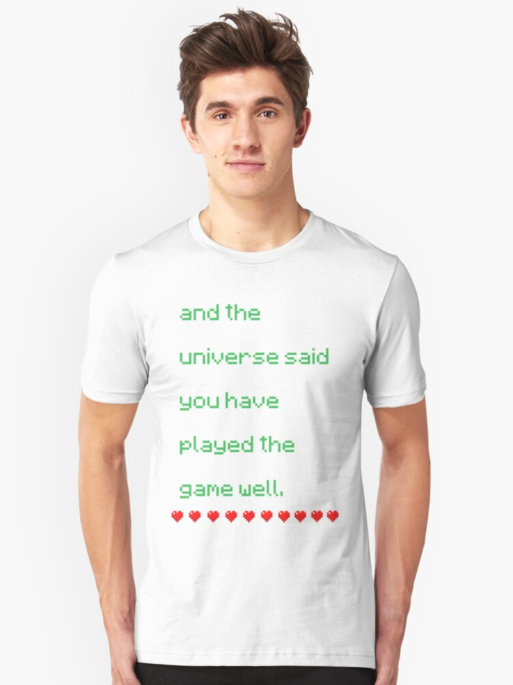 And the universe said Unisex T-Shirt Front