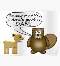 Beaver Don't Give A Dam Poster