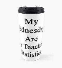 My Wednesdays Are For Teaching Statistics  Travel Mug