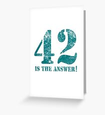 42 is the answer to everything Greeting Card