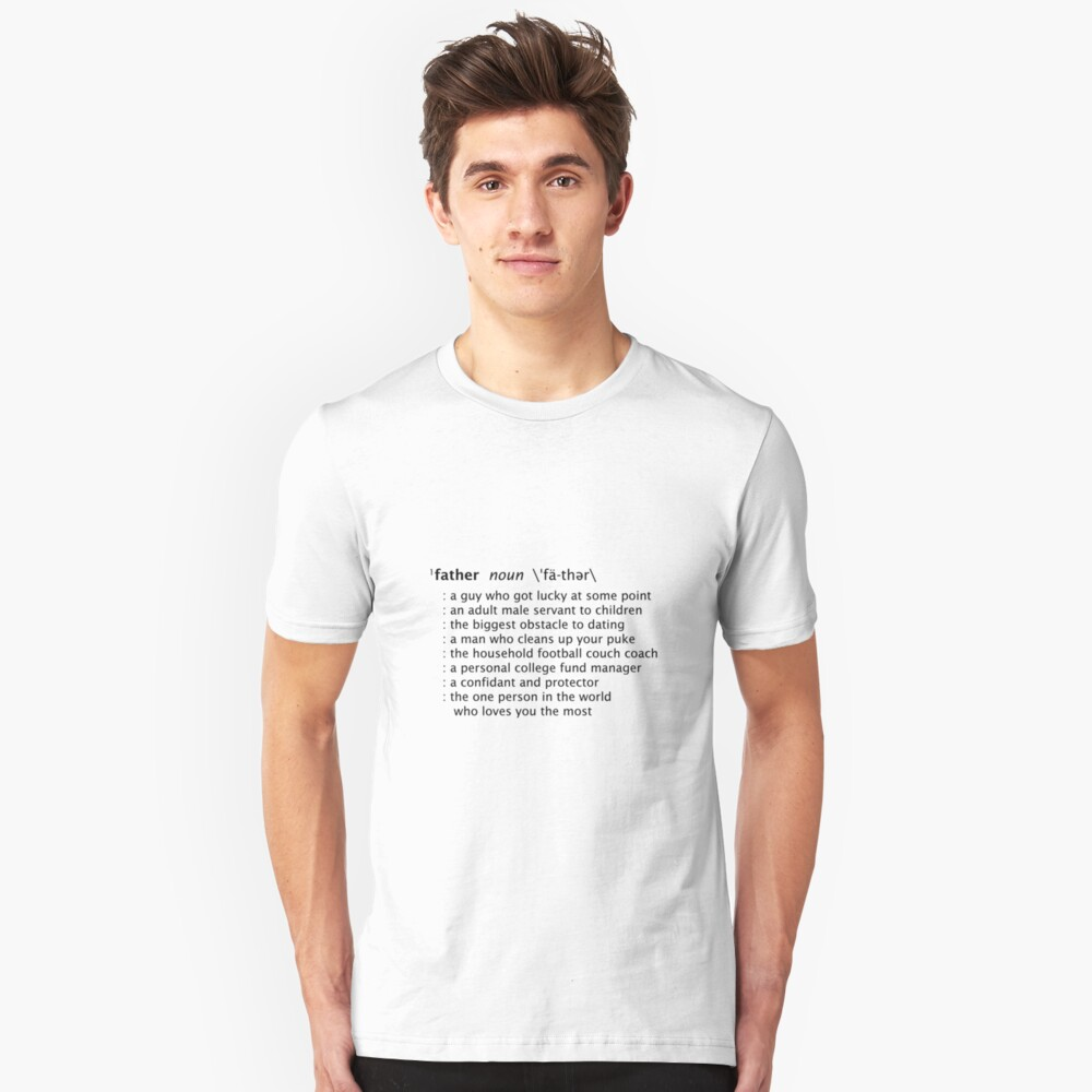 "What ""dad"" means to me. Unisex T-Shirt Front"