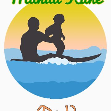 Hawaiian for Father: Makua Kane by RedRaider4Life