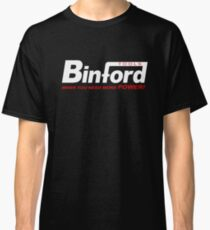 Binford Tools when you need more power Classic T-Shirt