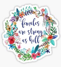 Females Are Strong as Hell Floral Sticker