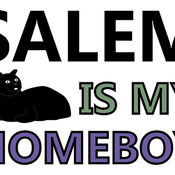 Salem Is My Homeboy by EverySongEnds