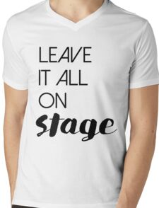 Leave It All On Stage Mens V-Neck T-Shirt