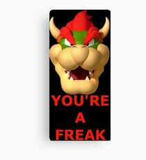 You're a freak Canvas Print