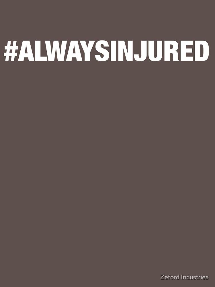 #ALWAYSINJURED by travismchugh