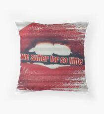 We Suffer For So Little - Fast Lane - Rationale - Lyrics Throw Pillow