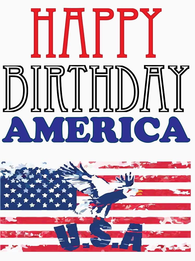 HAPPY BIRTHDAY AMERICA by VividAudacity