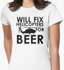 Will Fix Helicopters for Beer Women's Fitted T-Shirt