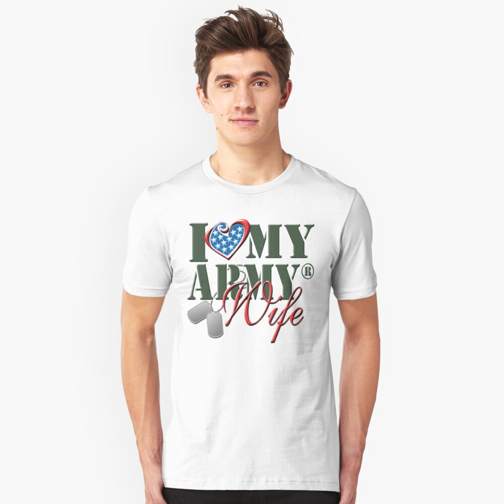 I Love My Army Wife Unisex T-Shirt Front