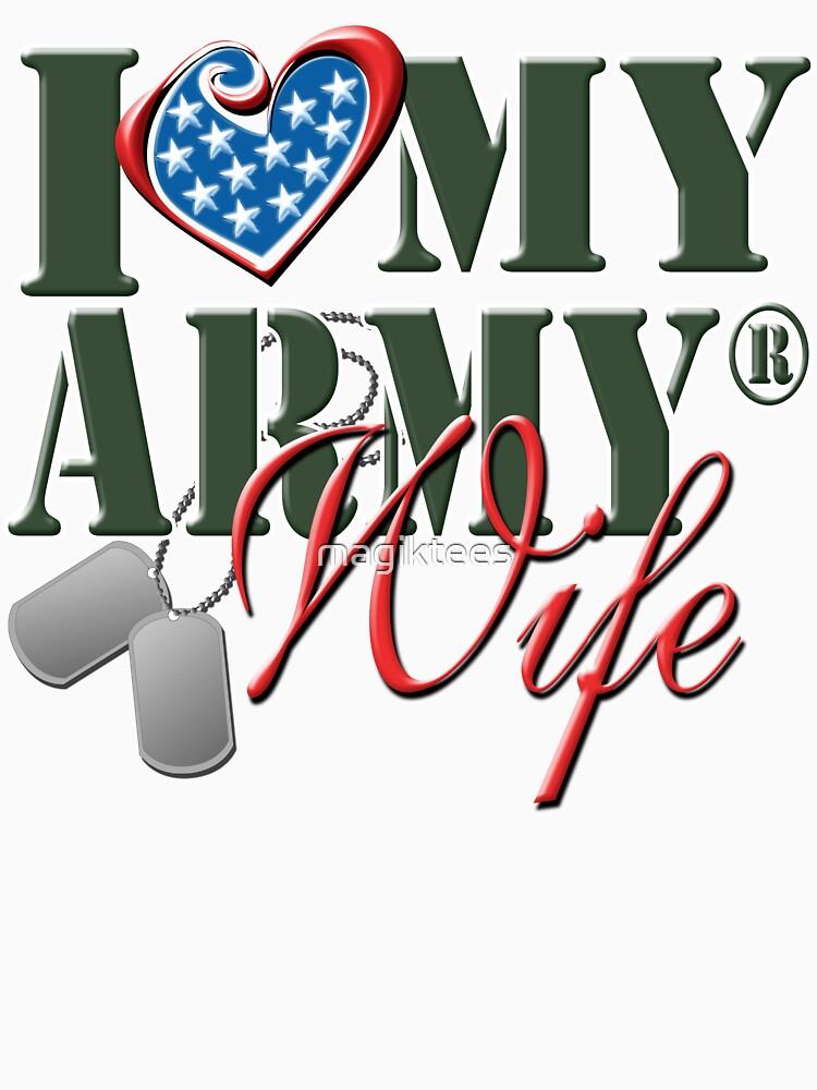 I Love My Army Wife by magiktees