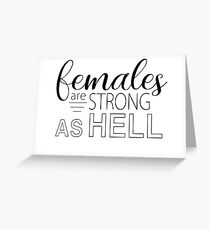 Females Are Strong As Hell - Unbreakable Kimmy Schmidt Greeting Card