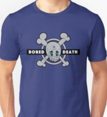 Bored to Death Unisex T-Shirt