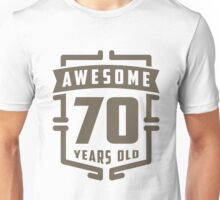 Awesome 70 Years Old Unisex T-Shirt