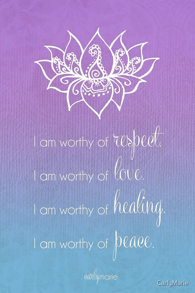 I am Worthy by CarlyMarie