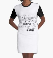 """""""I'm a diamond in the rough a shiny piece of coal"""" Graphic T-Shirt Dress"""