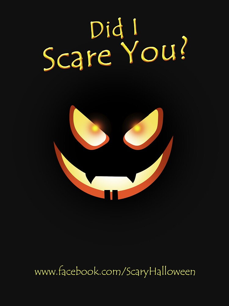 Did I Scare You? by ScaryHalloween