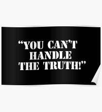You Can't Handle The Truth Poster